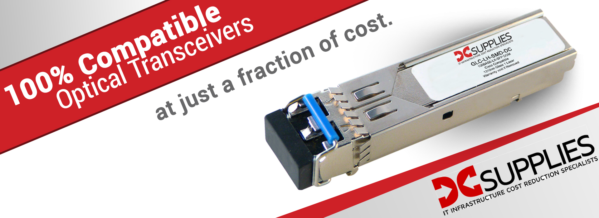 100% Compatible Optical Transceivers at just a fraction of cost.